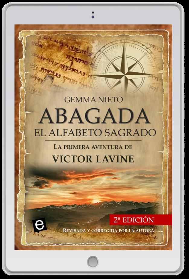 """Novela de aventuras de Victor Lavine escrita por Gemma Nieto, """"Abagada, el alfabeto sagrado"""", con ebook de regalo"""