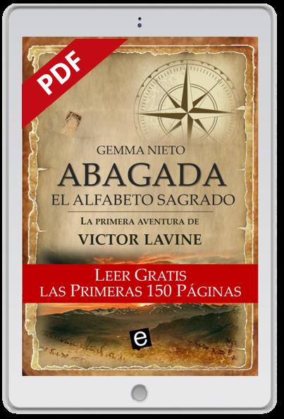 """Descarga en PDF las primeras 150 páginas de la novela de aventuras de Victor Lavine, """"Abagada, el alfabeto sagrado"""", escrita por Gemma Nieto"""