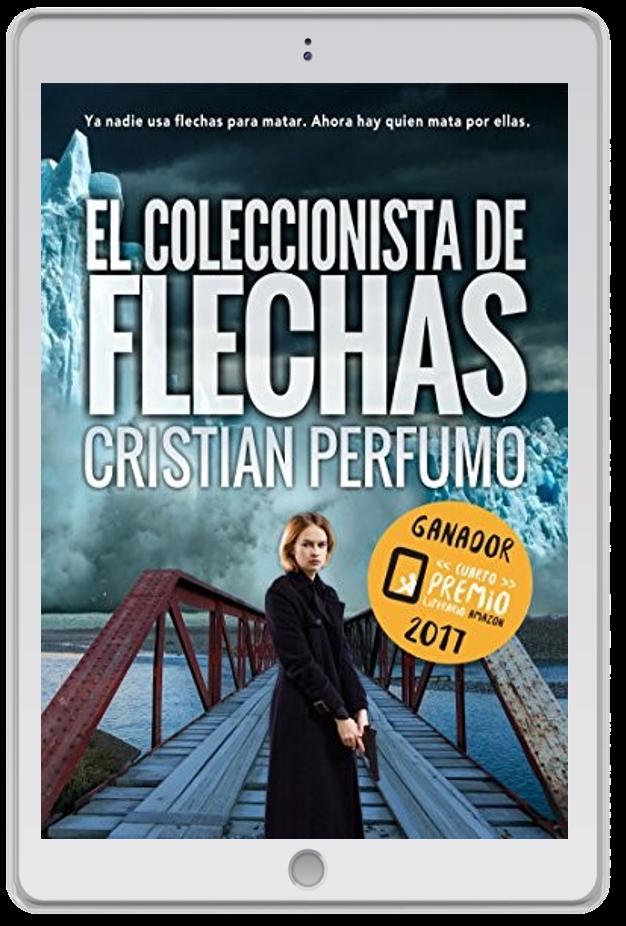 «El coleccionista de flechas», Cristian Perfumo